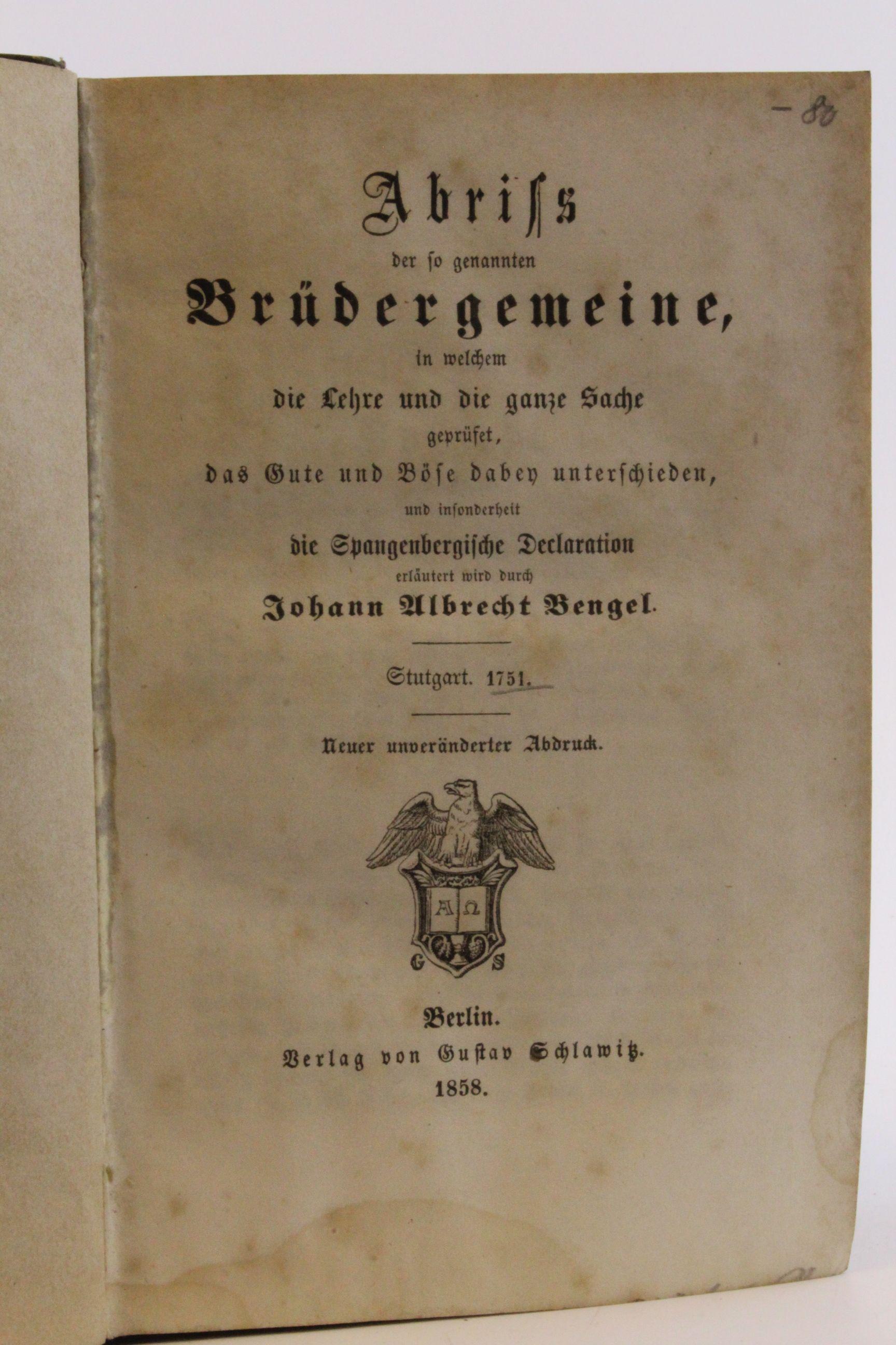 Abriss der so genannten Brüdergemeine, in welchem: J. A. Bengel