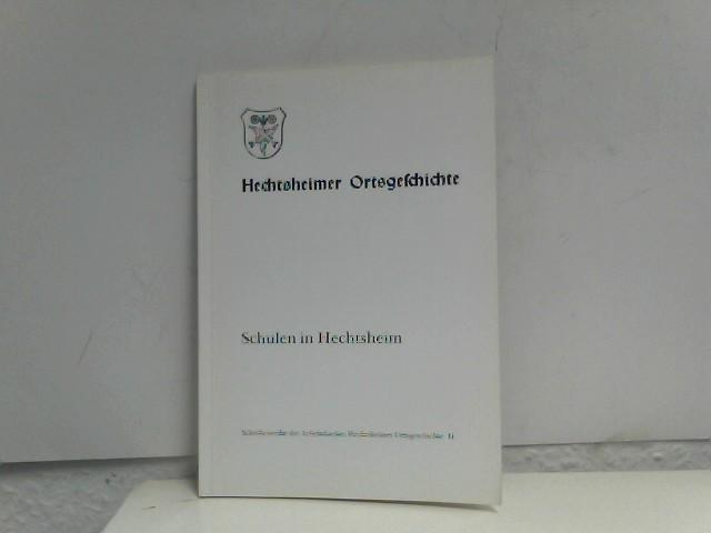 Hechtsheimer Ortsgeschichte, Schule in Hechtsheim, Schulgebäude, Lehrer,: Keller, Helmut: