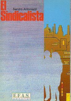 EL SINDICALISTA. Trad. José Mª de la Hoz. - Antoniazzi, Sandro.
