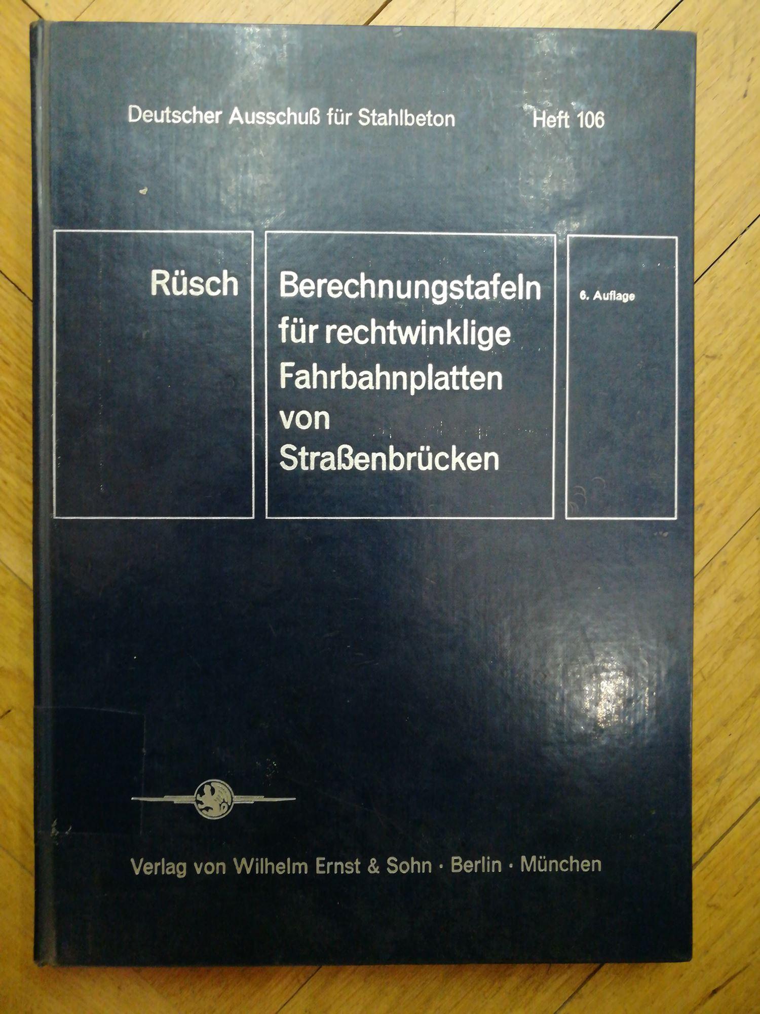 Berechnungstafeln für rechtwinkelige Fahrbahnplatten von Straßenbrücken: Rüsch, Hubert