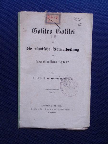 Galileo Galilei und die römische Verurtheilung des: Bosen, Christian Hermann.