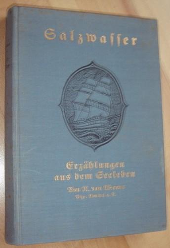 Salzwasser. Erzählungen aus dem Seeleben.: Werner, Reinhold von: