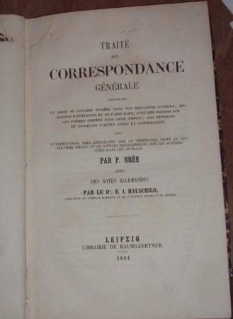 Traité de correspondance générale. Contenant un choix: Brée, P.: