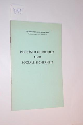 Persönliche Freiheit und soziale Sicherheit.: Erhard, Ludwig: