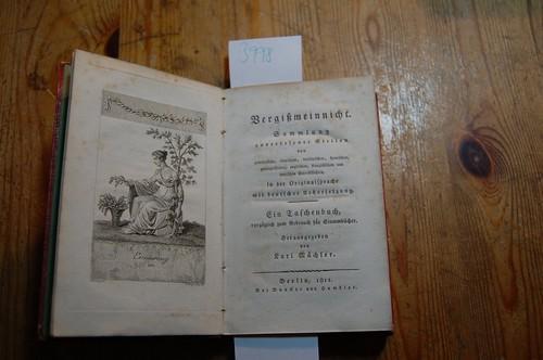 Vergißmeinnicht. Sammlung auserlesener Stellen von griechischen, römischen,: Müchler, Karl (Hrsg.):