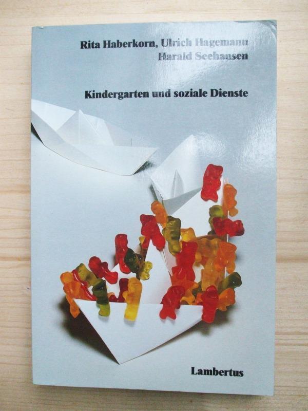 Kindergarten und soziale Dienste : Praxisberichte zu: Haberkorn, Rita ;