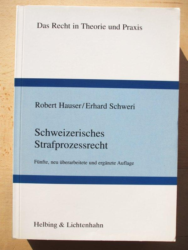 Schweizerisches Strafprozessrecht: Hauser, Robert ;
