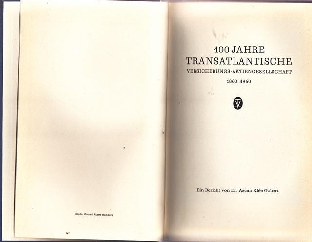 100 Jahre Transatlantische Versicherungs - Aktiengesellschaft 1860: Dr. Gobert, Ascan