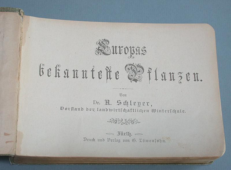 Europas bekannteste Pflanzen.: Schleyer, Dr. A.: