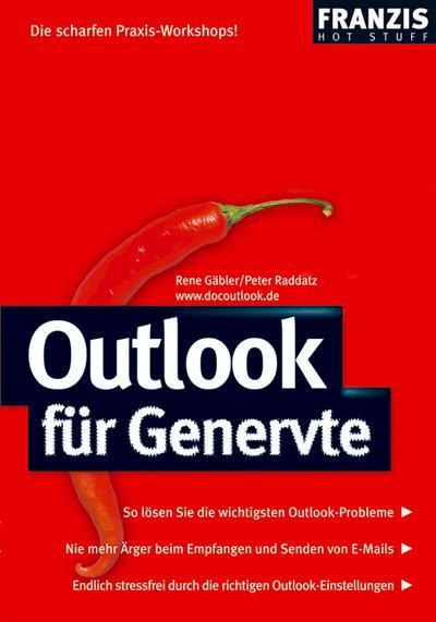 Outlook für Genervte: So lösen Sie die: Rene Gäbler, Peter