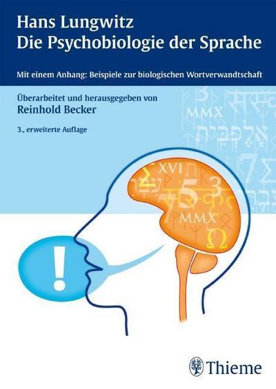 Hans Lungwitz - Die Psychobiologie der Sprache: Reinhold Becker
