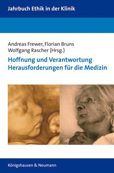 Hoffnung und Verantwortung: Herausforderungen für die Medizin : Jahrbuch Ethik in der Klinik 3