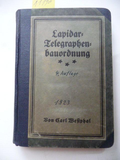 Die Telegraphenbauordnung im Lapidarauszug mit Sachweiser.: Westphal, Carl