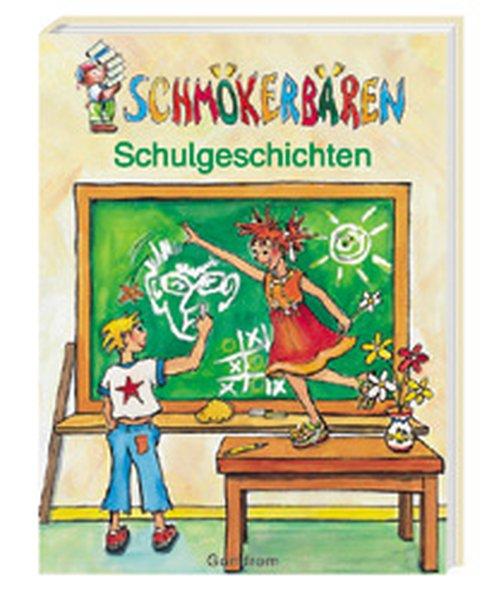 Schmökerbären Schulgeschichten: Verschiedene Autoren: