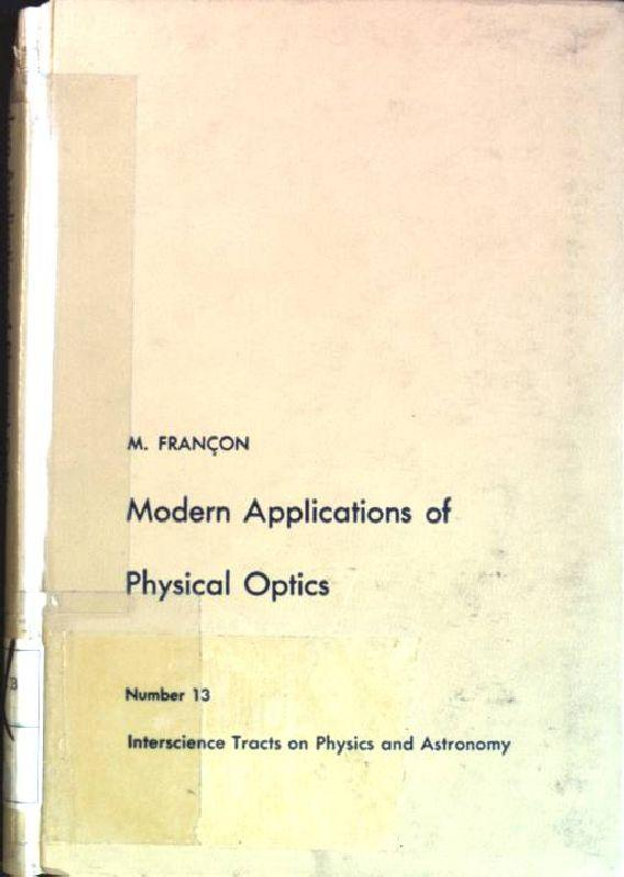 Modern applications of physical optics Interscience Tracts: Francon, M.: