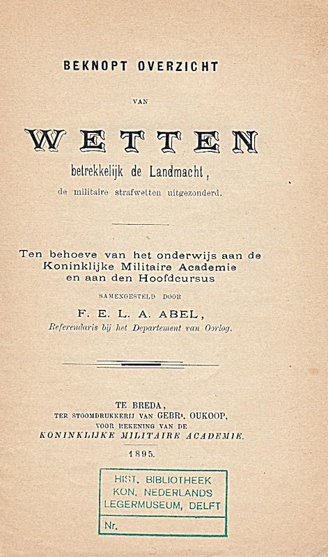 Beknopt overzicht van wetten betrekkelijk de Landmacht,: Abel, F. E.