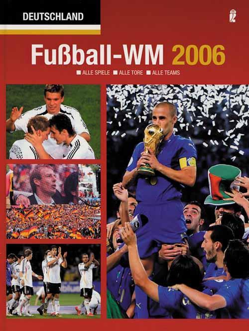 Fußball-WM 2006 - Alle Spiele - Alle: Mueller, Jürgen W.