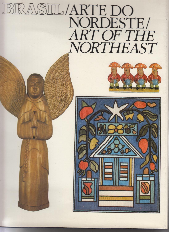 Brasil: Arte do Nordeste / Art of the Northeast - Lyra, Paulo (chief ed.)