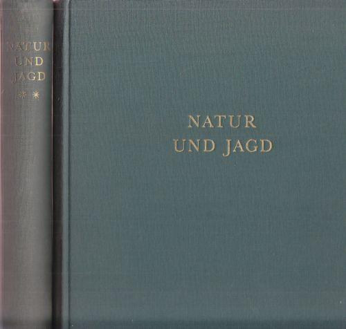 Natur und Jagd. Band 1 und Band: Schmid, Gottfried (Hrg.):