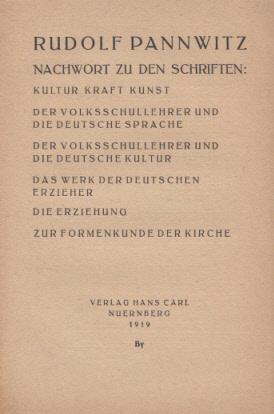 Nachwort zu den Schriften: Kultur, Kraft, Kunst: Pannwitz, Rudolf: