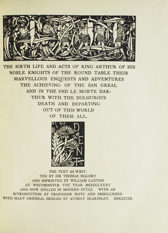 The Birth, Life and Acts of King: BEARDSLEY, Aubrey) Malory,