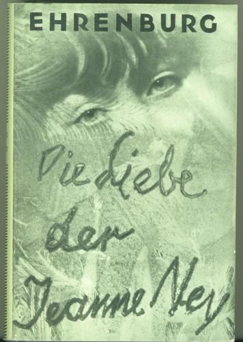 Die Liebe der Jeanne Ney. Roman.: Ehrenburg, Ilja.