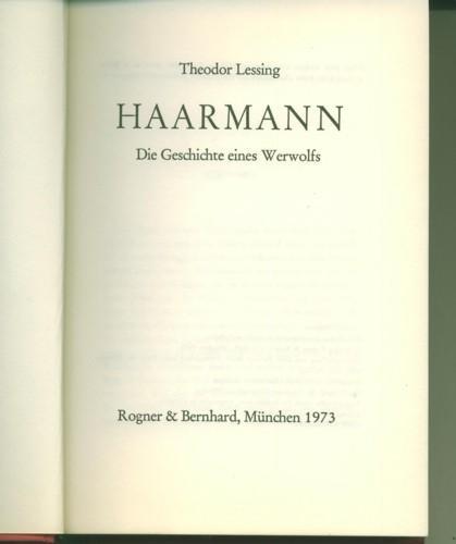 Haarmann. Die Geschichte eines Werwolfs.: Lessing, Theodor.