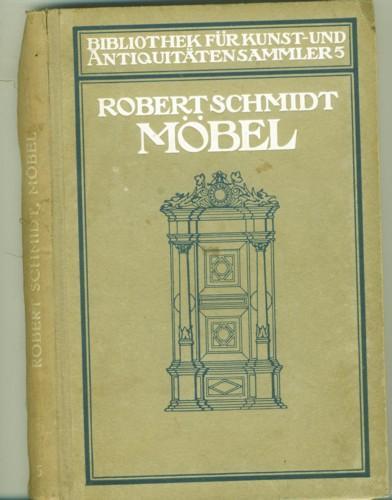 Möbel. Ein Handbuch für Liebhaber.: Schmidt, Robert.