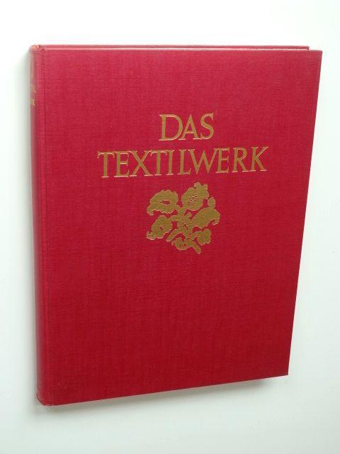 Das Textilwerk. Gewebe von der Spätantike bis: Flemming, Ernst