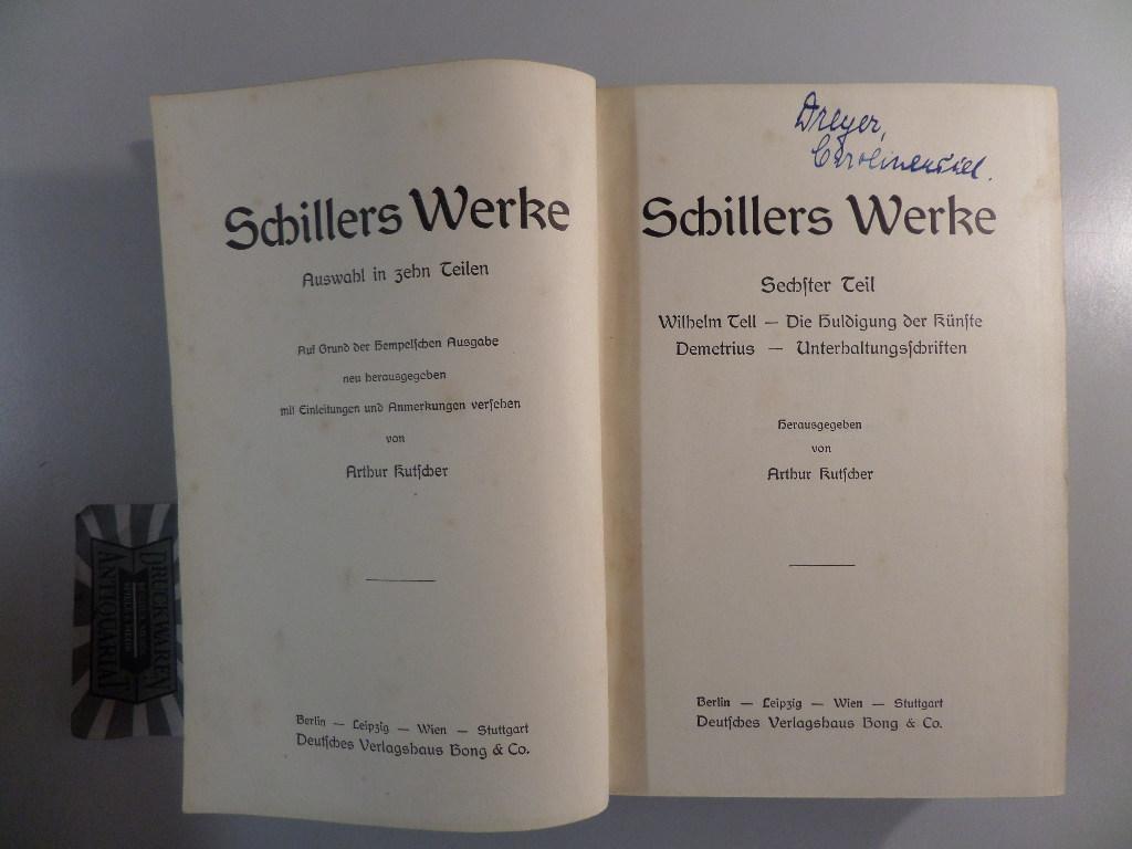 Schillers Werke - Sechster Teil und siebter: Kutscher, Arthur [Hrsg.]: