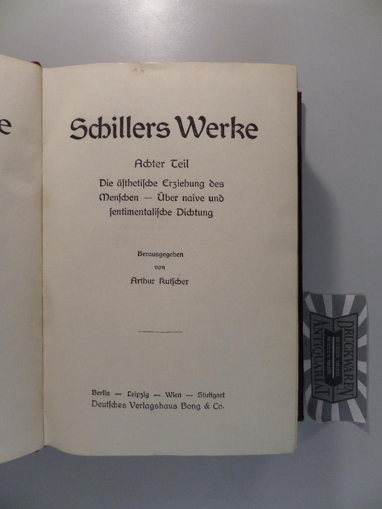 Schillers Werke - Achter, Neunter und Zehnter: Kutscher, Arthur [Hrsg.]: