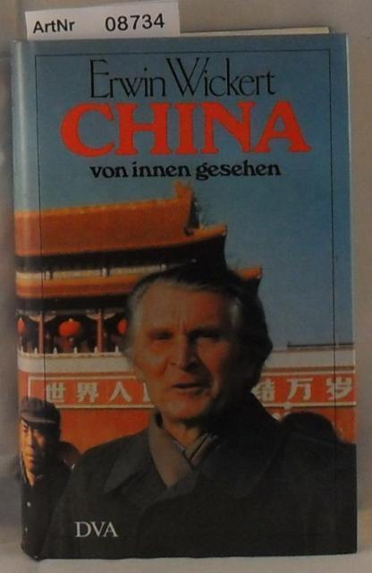 China von innen gesehen: Wickert, Erwin
