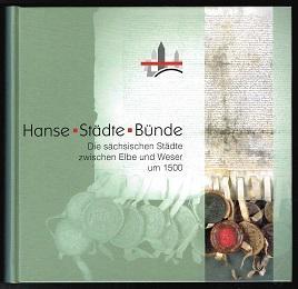 Hanse - Städte - Bünde: Die sächsischen: Puhle, Matthias (Hg.):