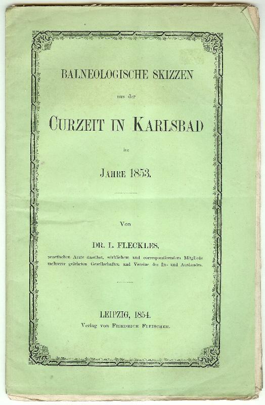 Balneologische Skizzen aus der Curzeit in Karlsbad: FLECKLES, L[eopold]: