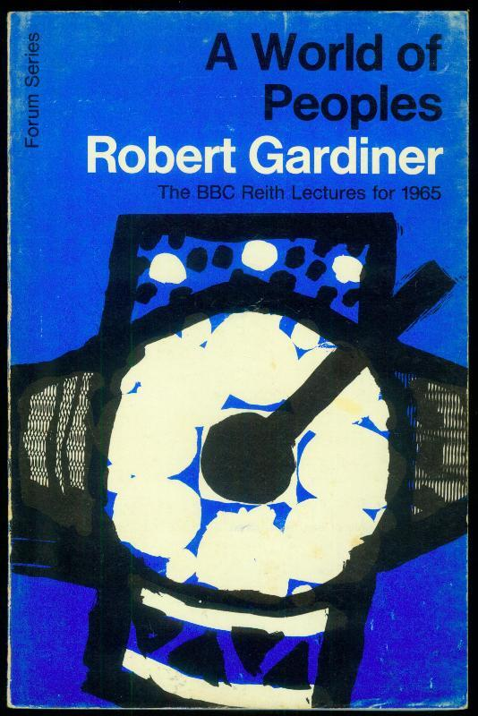 A World of Peoples. The BBC Reith: GARDINER, Robert: