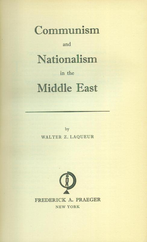 Communism and Nationalism in the Middle East.: LAQUER, Walter ZVAB.: