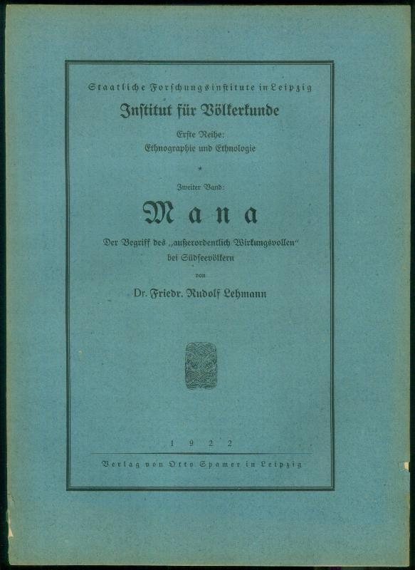 """Mana. Der Begriff des """"außerordentlich Wirkungsvollen"""" bei: LEHMANN, Friedr. Rudolf:"""