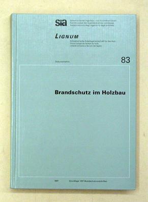Brandschutz im Holzbau. SIA-Dokumentation 83, Ausgabe: 1997: Schweizerischer Ingenieur- und