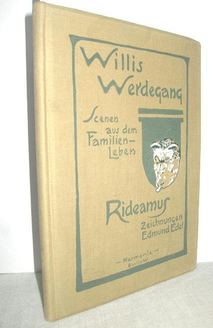 Willis Werdegang (Scenen aus dem Familienleben): RIDEAMUS: