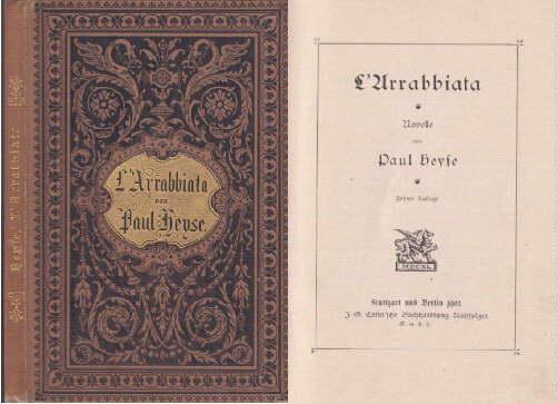 L`Arrabbiata. Zehnte Auflage.: Heyse, Paul -