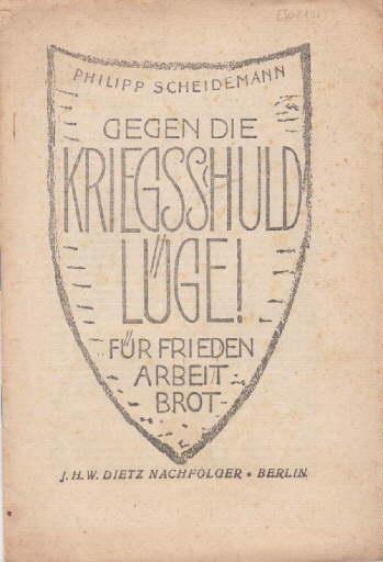 Gegen die Kriegsschuldlüge für Frieden, Arbeit, Brot.: Scheidemann, Philipp -