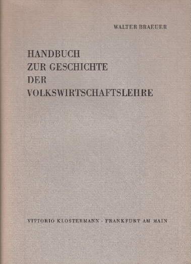 Handbuch zur Geschichte der Volkswirtschaftslehre. Ein bibliographisches: Braeuer, Walter -