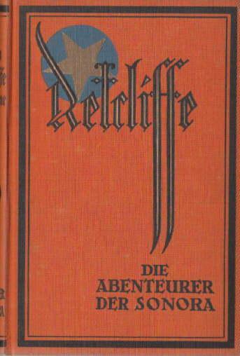 Die Abenteuer der Sonora, 8.-14.Tausend.: Retcliffe, John -