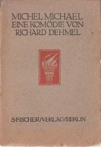 Michel Michael. Komödie in fünf Akten.: Dehmel, Richard -