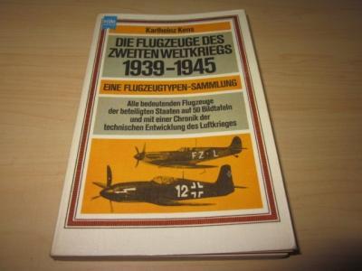 Die Flugzeuge des Zweiten Weltkriegs 1939 -1945: Kens, Karlheinz