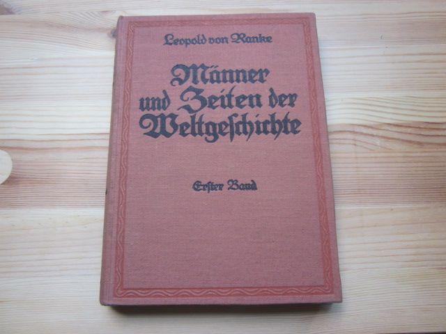 Männer und Zeiten der Weltgeschichte. Eine Auswahl: Ranke, Leopold von