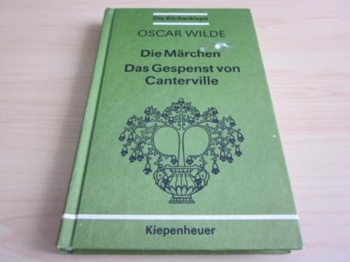 Die Märchen/Das Gespenst von Canterville: Wilde, Oscar