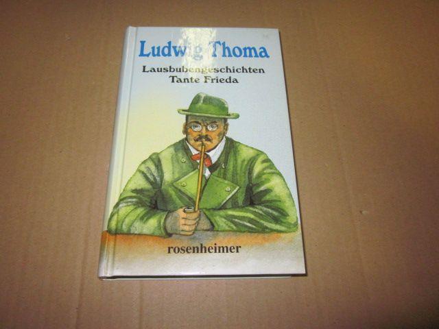 Lausbubengeschichten/Tante Frieda: Thoma, Ludwig