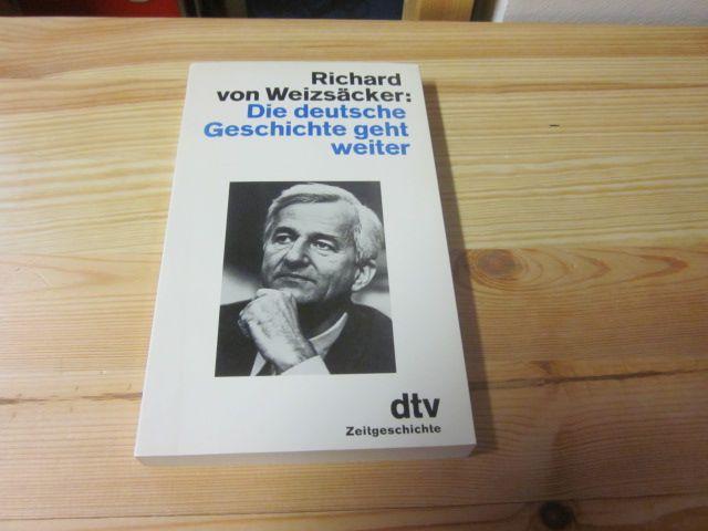 Die deutsche Geschichte geht weiter: Weizsäcker, Richard von