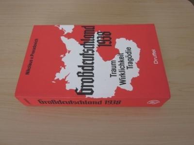 Großdeutschland 1938. Traum - Wiklichkeit - Tragödie: Preradovich, Nikolaus von